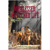 Boone Society Book- My Blessed, Wretched Life: Rebecca Boone's Story